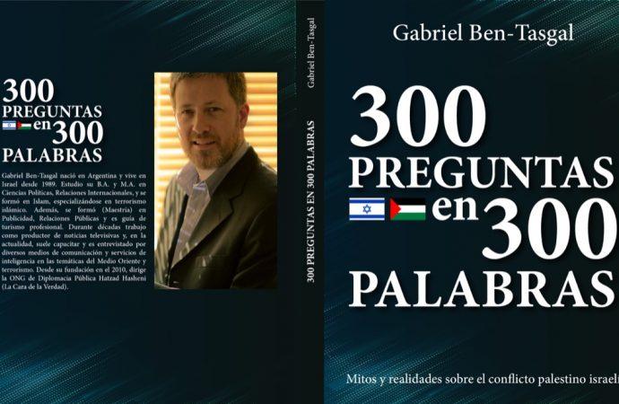 """""""300 preguntas en 300 palabras"""": Imprescindible lectura para entender la realidad de Medio Oriente"""
