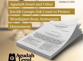 Agudath Israel y otros grupos judíos piden a la corte que proteja a los fieles del acoso antisemita
